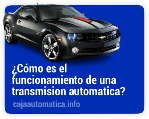 ¿Cómo es el funcionamiento de una transmision automatica?